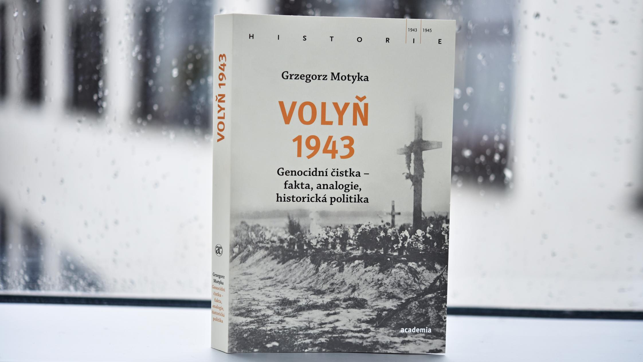 Grzegorz Motyka, Volyň 1943: Genocidní čistka – fakta, analogie, historická politika