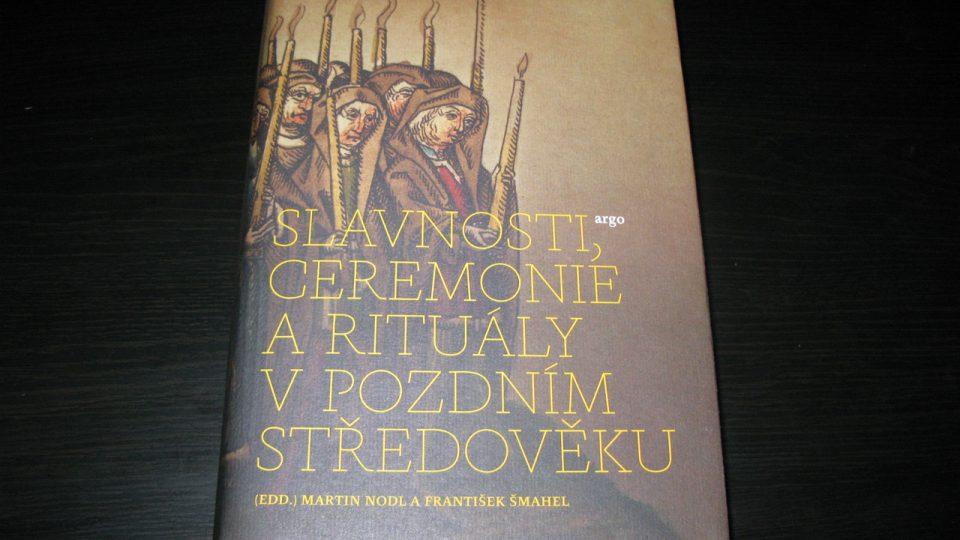 Kniha Slavnosti, ceremonie a rituály pozdního středověku