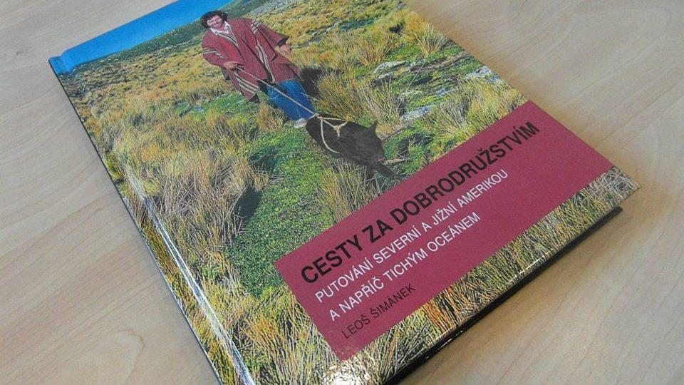 Cestovatel Leoš Šimánek nám přišel ukázat svou novou knížku s názvem Cesty za dobrodružstvím