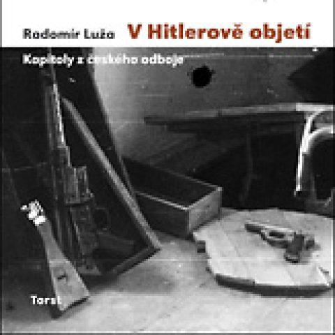 Radomír Luža: V Hitlerově objetí